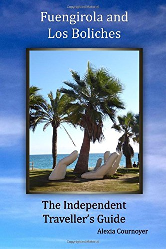 The Independent Traveller's Guide to Fuengirola and Los Boliches: Volume 3