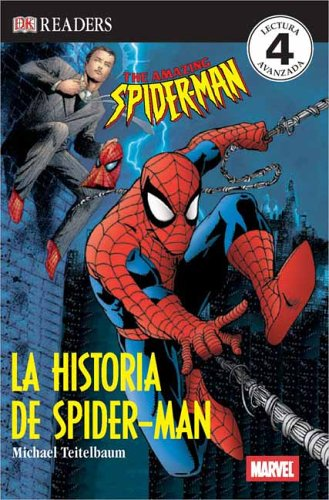 La Historia De Spider-man/The Story of Spider-Man: Nivel 4 (DK Readers en Espanol/Dk Readers in Spanish) por Michael Teitelbaum