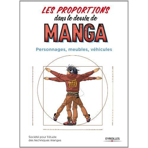 PROPORTIONS DANS LE DESSIN DE MANGA (LES) : PERSONNAGES, MEUBLES, V?HICULES by COLLECTIF