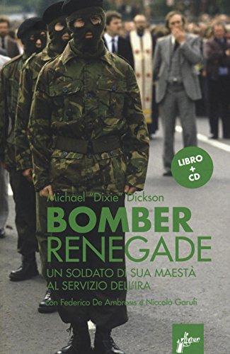 renegade-bomber-un-soldato-di-sua-maesta-al-servizio-dellira-con-cd-audio
