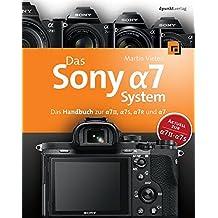 Das Sony Alpha 7 System: Das Handbuch zur Alpha 7 II, 7S, 7R und 7