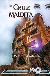 La cruz maldita: El colgante, II par  Javier Luis Garcia Moreno