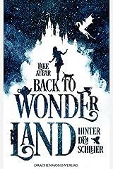 Back to Wonderland: Hinter dem Schleier Taschenbuch