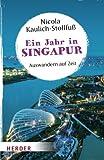 Ein Jahr in Singapur - Nicola Kaulich-Stollfuß