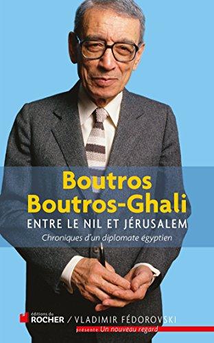 Entre le Nil et Jrusalem: Chroniques d'un diplomate gyptien 1981-1991