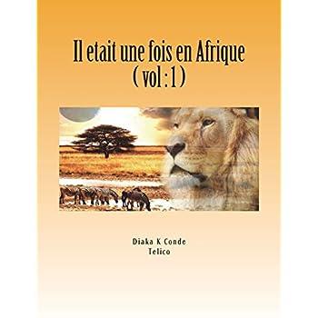 Il etait une fois en Afrique: Contes Africain . A Telico