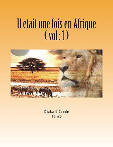 Il etait une fois en Afrique: Contes Africain . A Telico par Diaka Conde