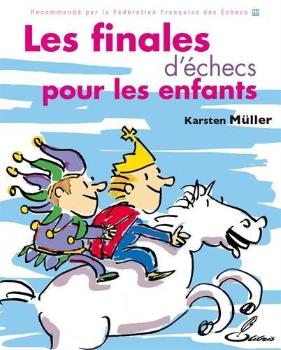 Les finales d'échecs pour les enfants par Karsten Müller