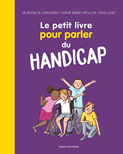 Le petit livre pour parler du handicap: Nouvelle dition