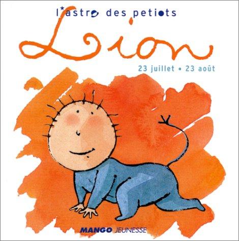 Lion. 23 juillet - 23 août par Agathe Hennig, Soizic Percepied