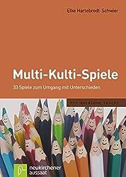 Multi-Kulti-Spiele: 33 Spiele zum Umgang mit Unterschieden (spielend leicht)