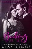Banking on Him: Fake Boyfriend - Fiance Billionaire Boss Romance