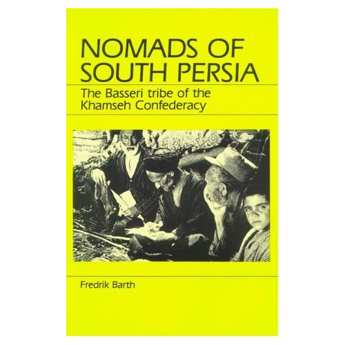 Nomads of South Persia: The Basseri Tribe of the Khamseh Confederacy by Fredrik Barth (1986-03-03)