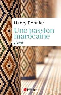 Une passion marocaine par Henry Bonnier