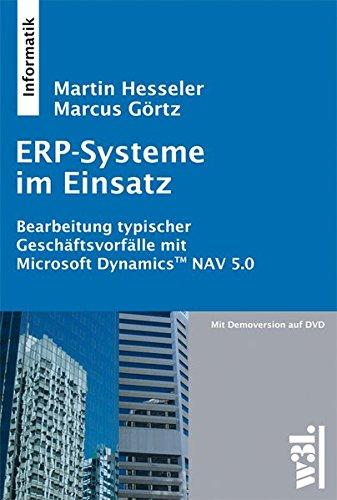ERP-Systeme im Einsatz: Bearbeitung typischer Geschäftsvorfälle mit Microsoft Dynamics NAV 5.0