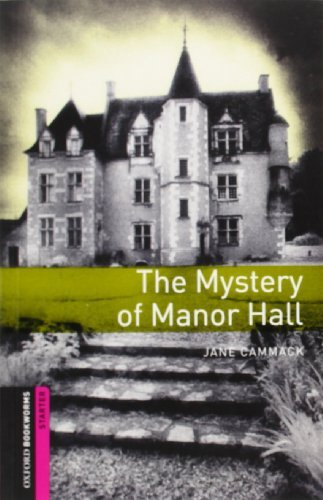 Oxford Bookworms Library: Starter: The Mystery of Manor Hall by Jane Cammack (2012-11-22)