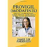 PROVIGIL (Modafinil): Treats Narcolepsy, Sleep Apnea, and Shift Work Sleep Disorder