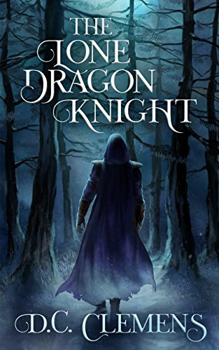 The Lone Dragon Knight (The Dragon Knight Series Book 1) (English Edition)