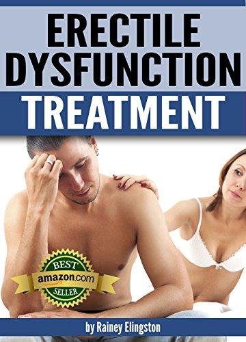 Erectile Dysfunction Treatment: How To Treat Erectile Dysfunction por Rainey Elingston epub