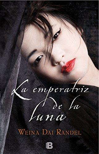 La emperatriz de la luna (Emperatriz Wu 2) por Weina Dai Randel