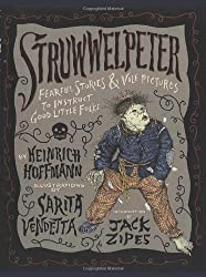 Struwwelpeter: Fearful Stories and Vile Pictures to Instruct Good Little Folks by Heinrich Hoffmann (1999-06-01)