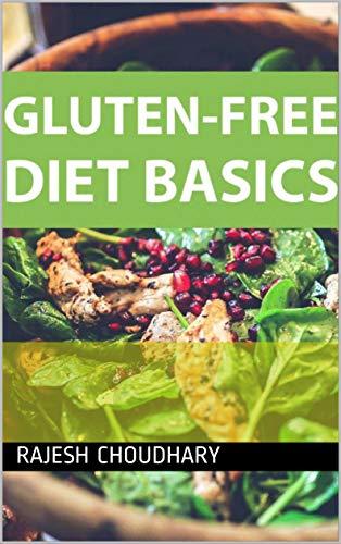 Gluten Free Diet Basics (English Edition) eBook: rajesh choudhary ...