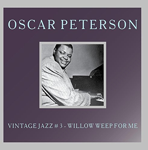 Vintage Jazz # 3 - Willow Weep For Me by Oscar Peterson Vintage Willow