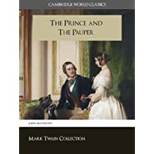 The Prince and the Pauper (Cambridge World Classics) The Critical Edition with Complete Unabridged Novel and Additional Biographical Materials (ANNOTATED) ... Works of Mark Twain) (English Edition)