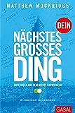 Dein nächstes großes Ding: Gute Ideen aus dem Nichts entwickeln (Dein Business) (German Edition)