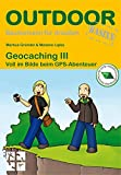 Geocaching III Voll im Bilde beim GPS-Abenteuer (Basiswissen für Draußen)
