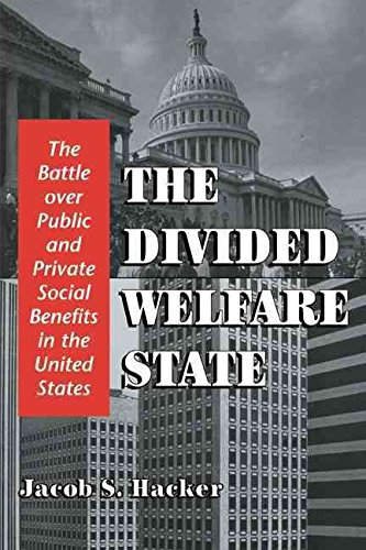 [(The Divided Welfare State : The Battle over Public and Private Social Benefits in the United States)] [By (author) Jacob S. Hacker] published on (April, 2010) par Jacob S. Hacker