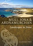 Mull, Iona & Ardnamurchan (Landscapes in Stone)