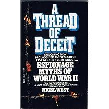 Thread of Deceit: Espionage Myths of World War II by Nigel West (1986-12-01)
