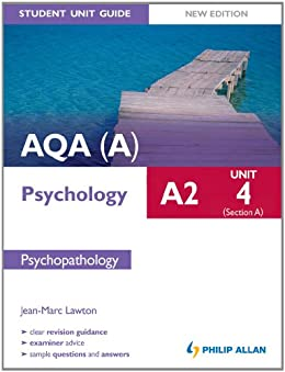 AQA(A) A2 Psychology Student Unit Guide (New Edition): Unit 4 Section A: Psychopathology (Aqa a A2 Psychology Unit Guide) by [Lawton, Jean-Marc]