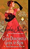 A Good Debutante's Guide to Ruin (The Debutante Files) by Sophie Jordan (2014-07-29)