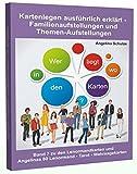 Kartenlegen ausführlich erklärt - Familienaufstellungen und Themen-Aufstellungen: Band 7 zu den Lenormandkarten und Angelinas 80 Lenormand – Tarot - Wahrsagekarten