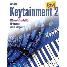Easy Keytainment 2: 100 neue bekannte Hits. Band 2. Keyboard. by Uwe Bye (2015-02-18)
