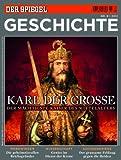 SPIEGEL GESCHICHTE 6/2012: Karl der Große - Dietmar Pieper, Johannes Saltzwedel