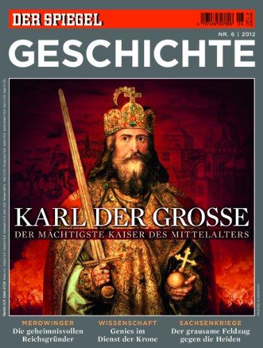 SPIEGEL GESCHICHTE 6/2012: Karl der Große