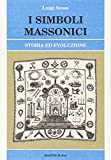 Scarica Libro I simboli massonici Storia ed evoluzione (PDF,EPUB,MOBI) Online Italiano Gratis