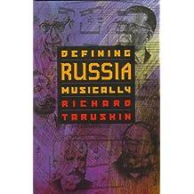 Defining Russia Musically by Richard Taruskin (1997-04-14)