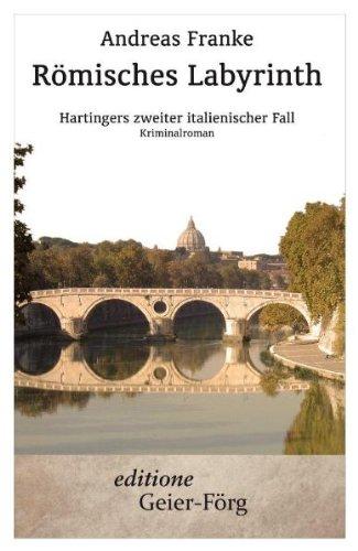 Buch: Römisches Labyrinth - Hartingers zweiter italienischer Fall von Andreas Franke