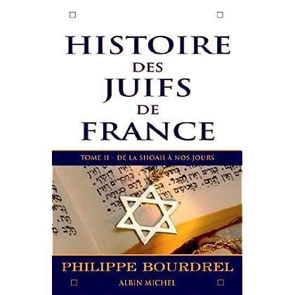 Histoire des Juifs de France - tome 2 : De la Shoah à nos jours