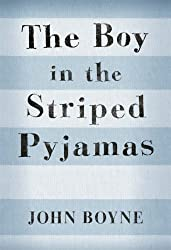 The Boy in the Striped Pyjamas by John Boyne (2006-01-05)