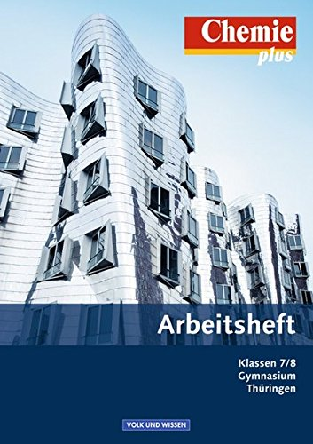 Chemie plus - Neue Ausgabe - Gymnasium Thüringen: 7./8. Schuljahr - Arbeitsheft