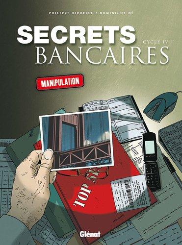 Secrets bancaires : Cycle 4, Manipulation : Coffret 2 volumes : Tome 4.1, Les enfants du Watergate ; Tome 4.2, Coup double