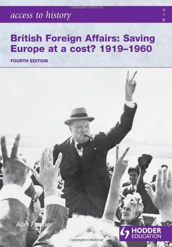 Portada del libro Access to History: British Foreign Affairs: Saving Europe at a cost? 1919-1960 Fourth Edition: Foreign Affairs 1919-1960 by Alan Farmer (2009-09-25)
