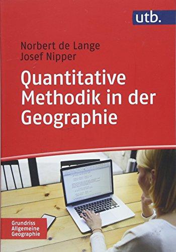 Quantitative Methodik in der Geographie: Eine Einführung (Grundriss Allgemeine Geographie, Band 4933)