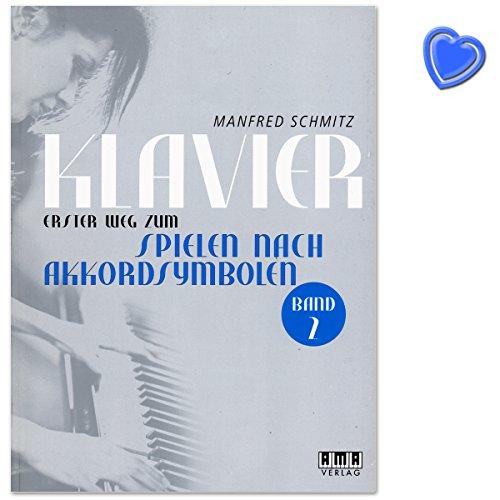 Klavier - Erster Weg zum Spielen nach Akkordsymbolen Band 2 - Schul- und Unterrichtsliteratur für Kinder, Jugendliche und Erwachsene von Manfred Schmitz - Ama Verlag - 610457 - 9783899221794