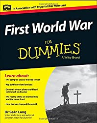 First World War For Dummies: Written by Sean Lang, 2014 Edition, (1st Edition) Publisher: John Wiley & Sons [Paperback]